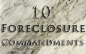 10 Commandments of Foreclosure